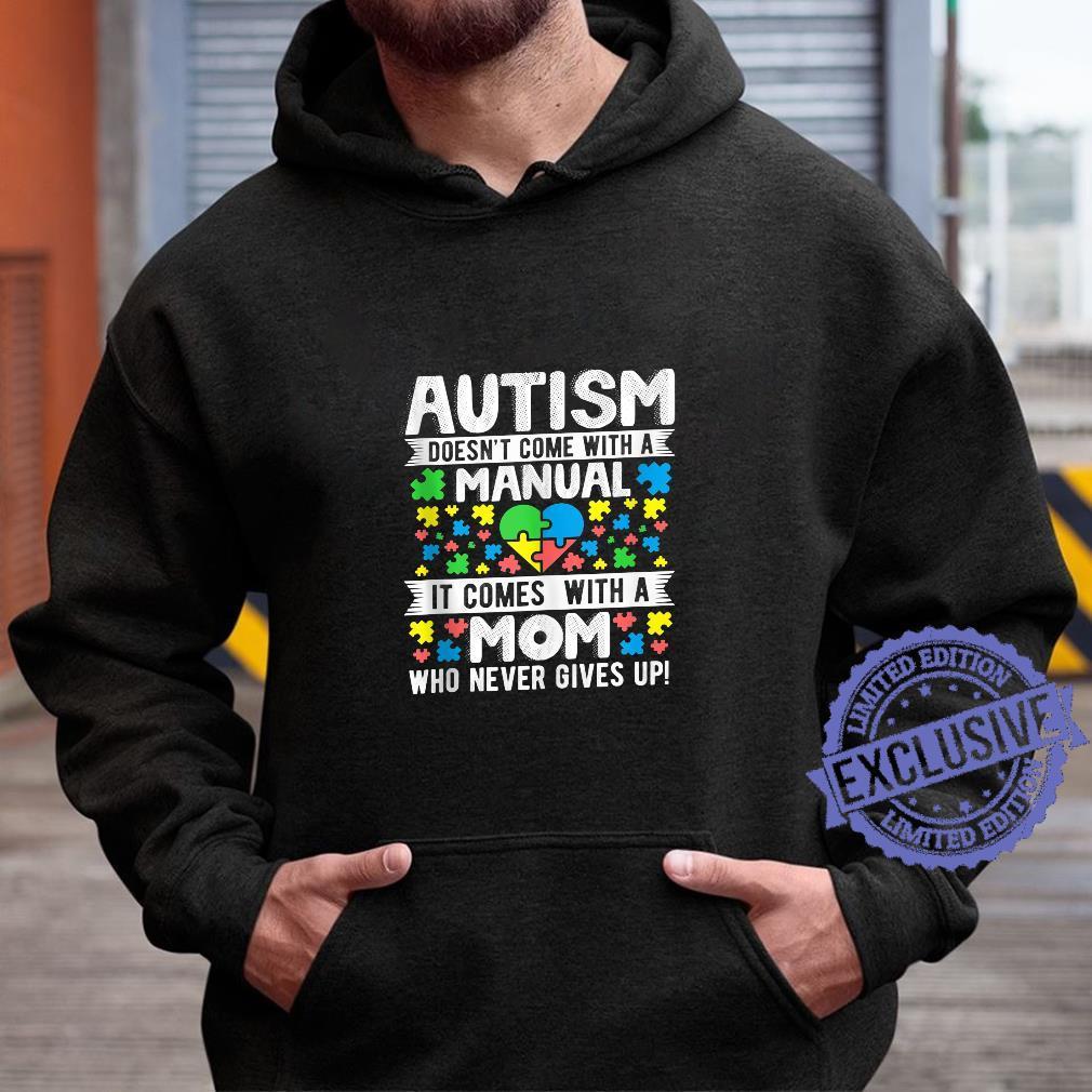 Autism Mom Never Give Ups Awareness Mama Inspirational Quote Shirt hoodie