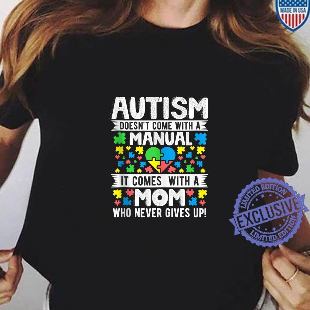 Autism Mom Never Give Ups Awareness Mama Inspirational Quote Shirt ladies tee
