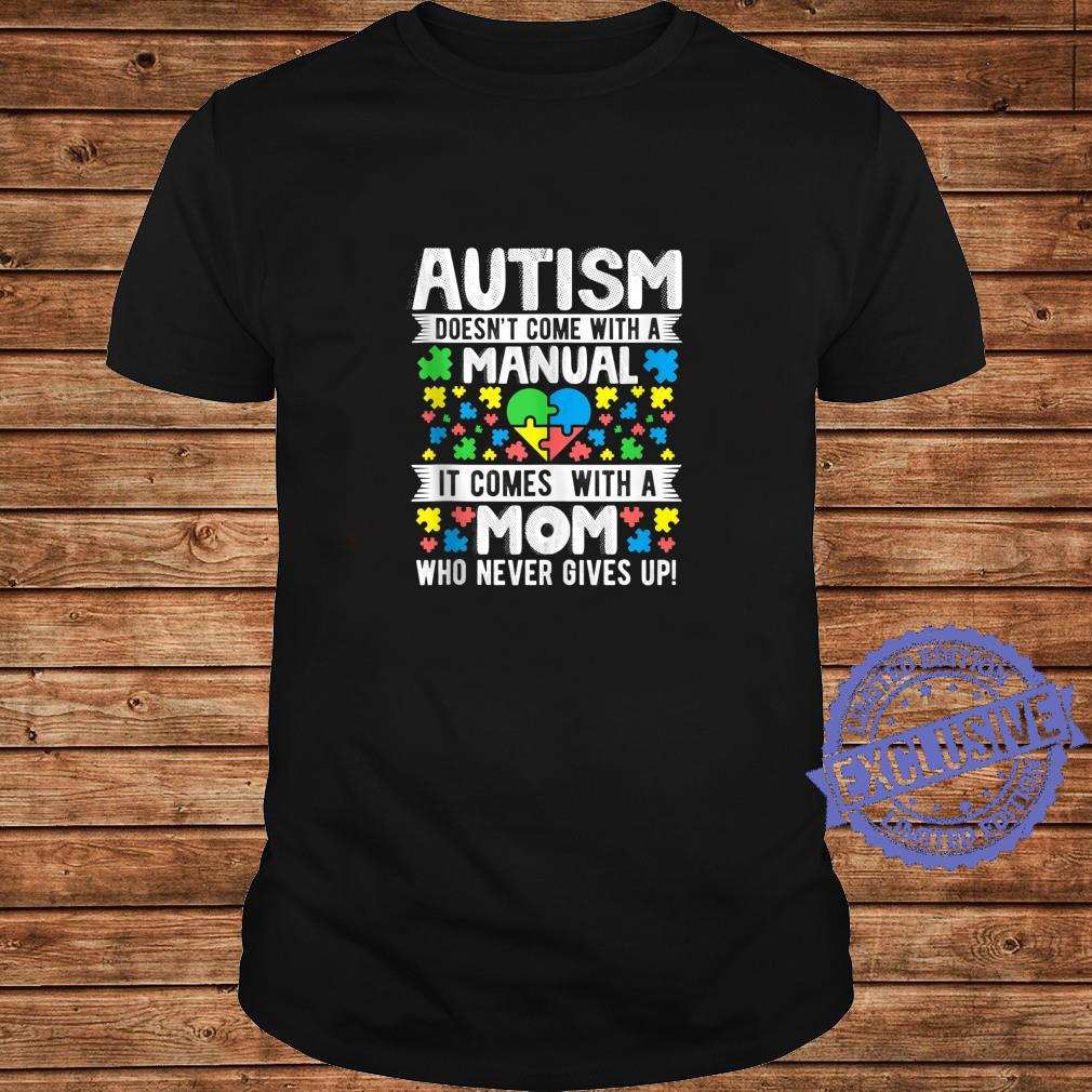 Autism Mom Never Give Ups Awareness Mama Inspirational Quote Shirt long sleeved