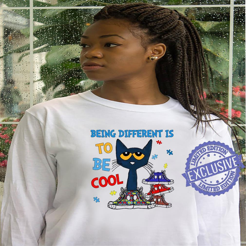 Being Different Is To Be Cool shirt hoodie