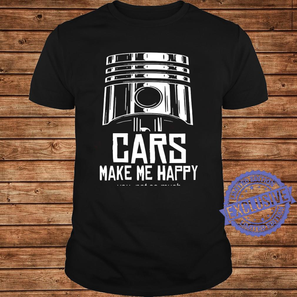 Cars make me happy you not so much shirt long sleeved