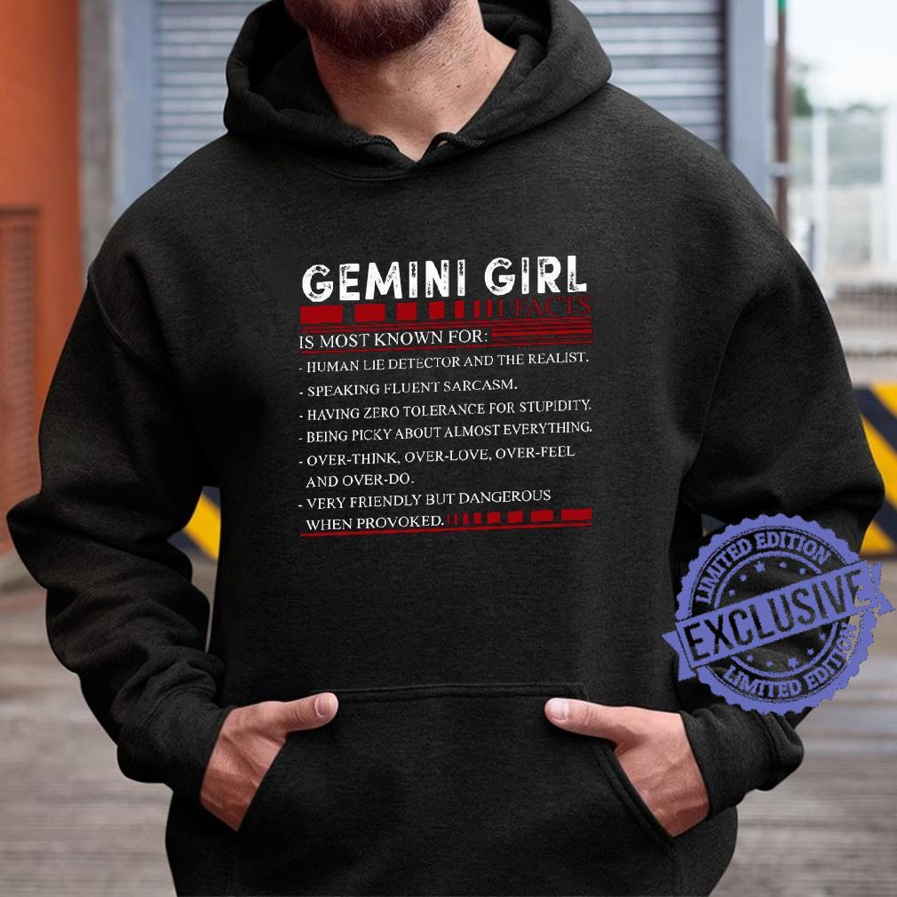 Gemini girl is most known for human lie detector and the realist shirt hoodie