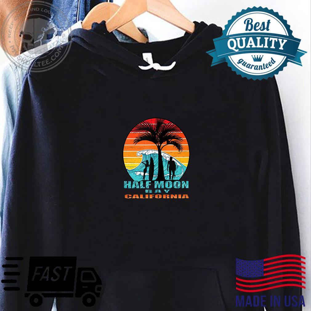 Half Moon Bay California Shirt hoodie