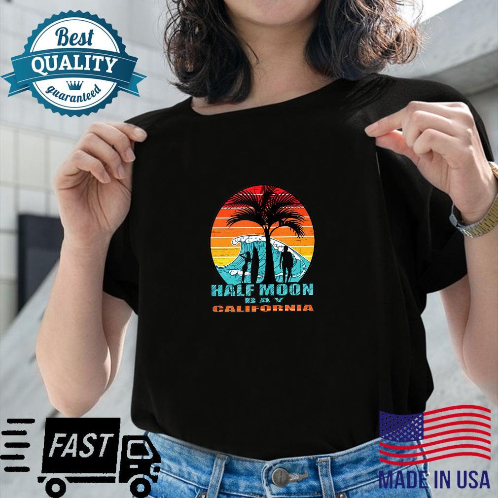 Half Moon Bay California Shirt ladies tee