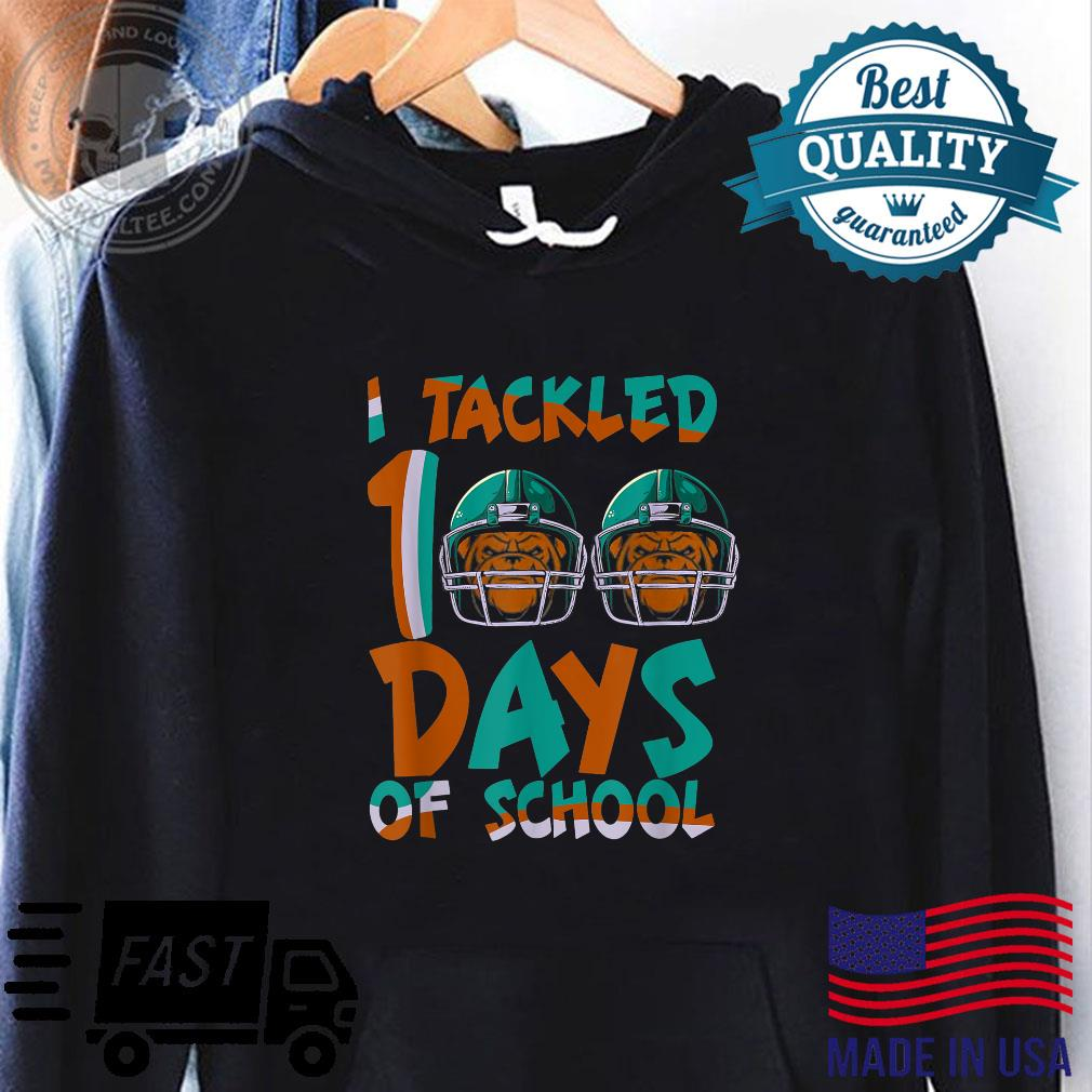 I Tackled 100 Days Of School Football 100th Day kid dog Shirt hoodie