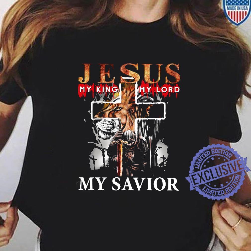 Jesus my king my lord my savior shirt ladies tee