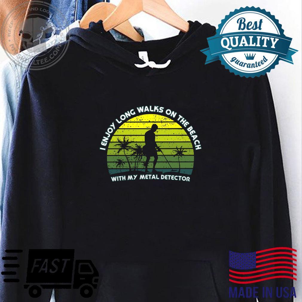 Metal Detecting the beach Shirt hoodie