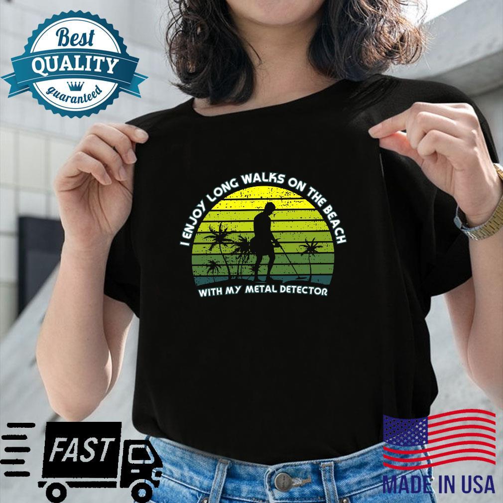 Metal Detecting the beach Shirt ladies tee
