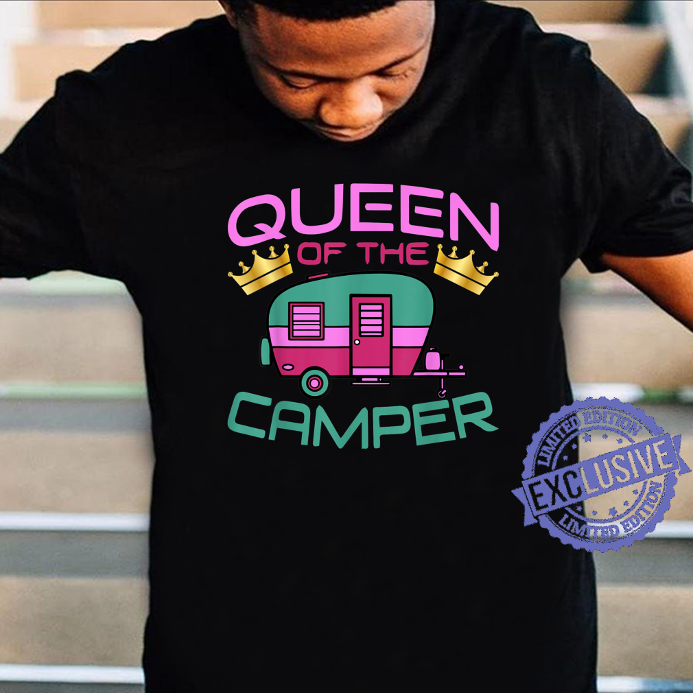 RV Camping Queen Of The Camper Shirt