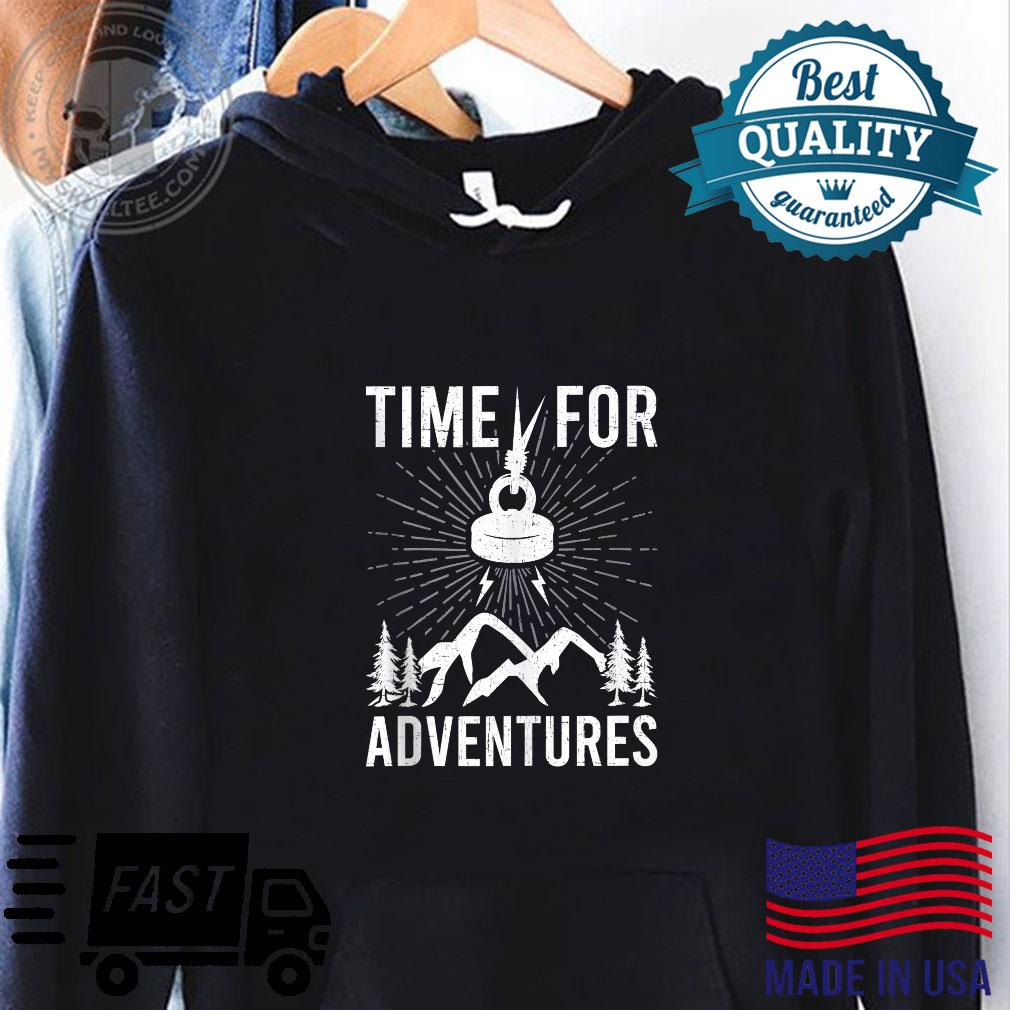 Time For Adventures Magnet Fishings Shirt hoodie